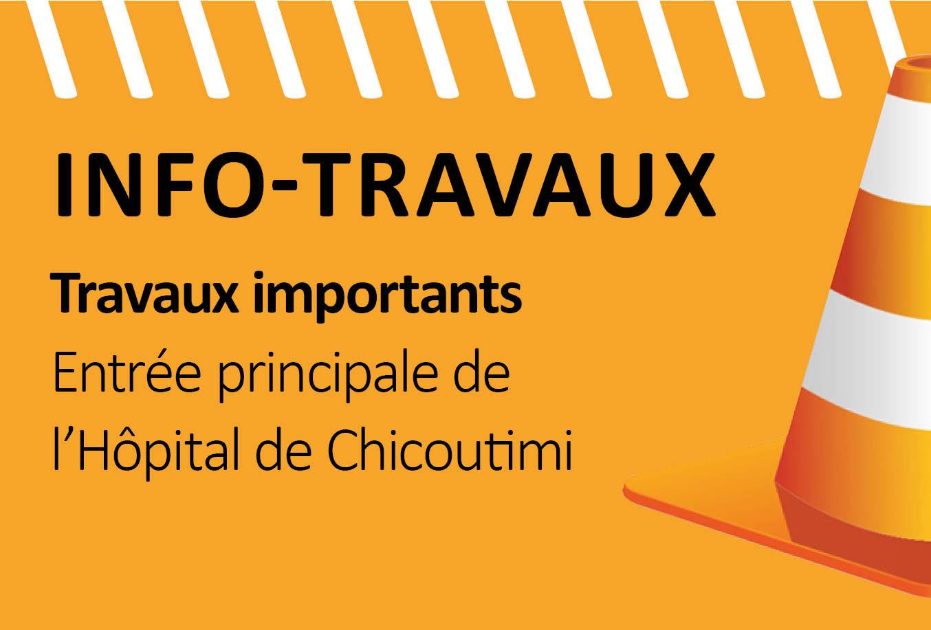 Travaux importants de l'entrée principale de l'Hôpital de Chicoutimi – Dès le lundi 6 janvier 2020