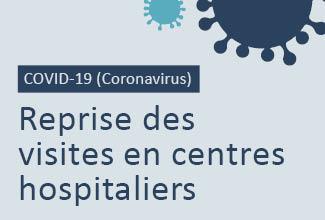 Reprise des visites en centres hospitaliers