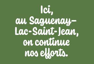 Lancement de la campagne « Ici, au Saguenay–Lac-Saint-Jean, on continue nos efforts »