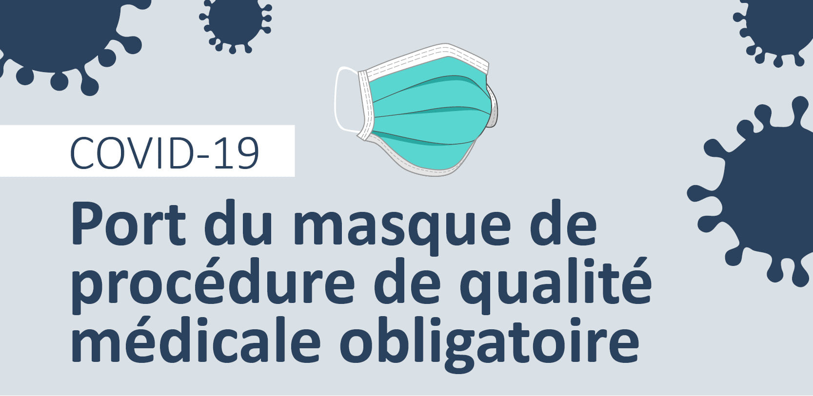 Port du masque de procédure de qualité médicale obligatoire dans nos installations