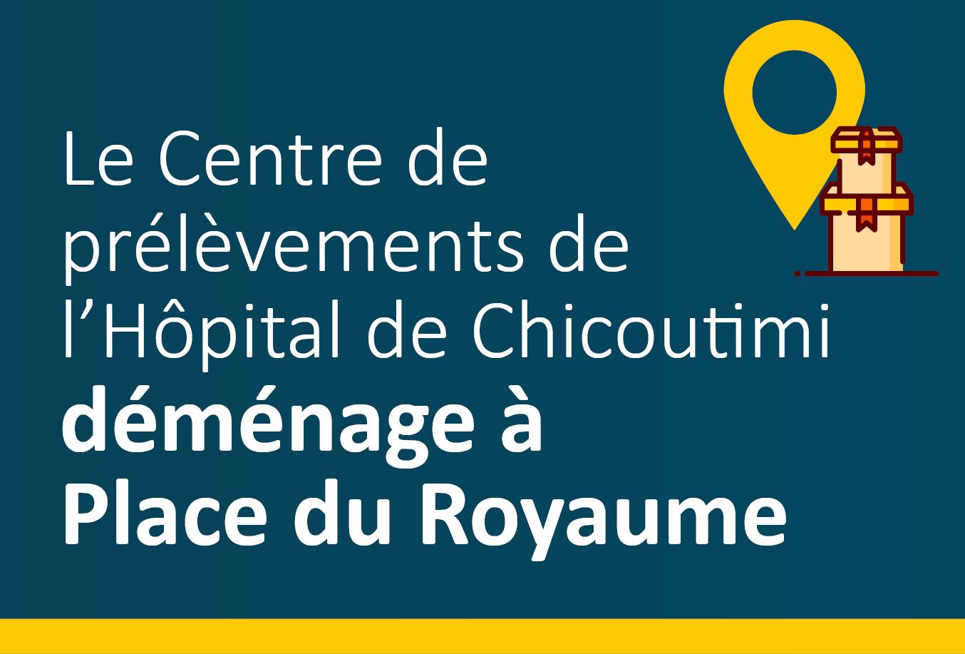 Le Centre de prélèvements de l'Hôpital de Chicoutimi déménage à Place du Royaume!
