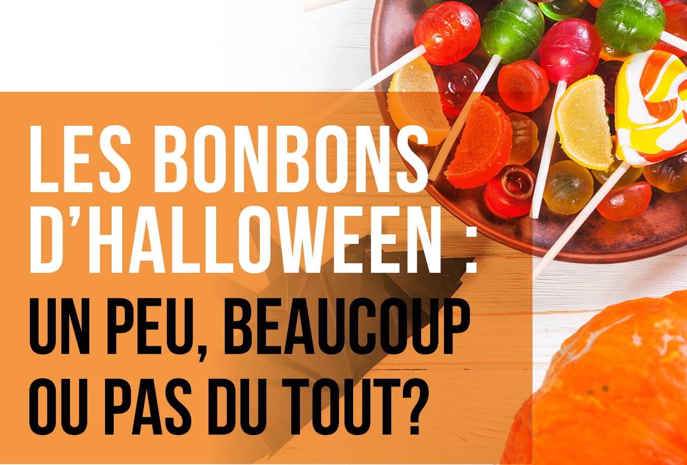 Les bonbons d'Halloween : un peu, beaucoup ou pas du tout?